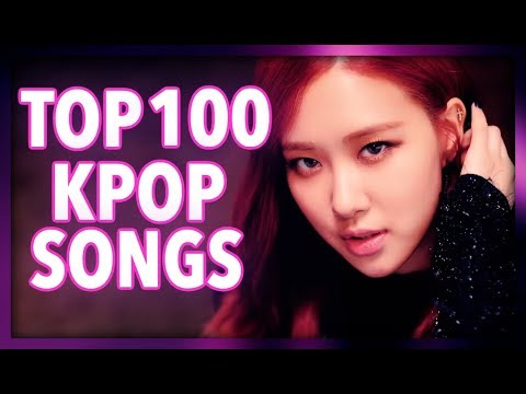 [TOP 100] MOST VIEWED K-POP SONGS OF ALL TIME • JULY 2018