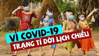 'Trạng Tí' dời lịch chiếu, phim Việt lao đao vì COVID 19