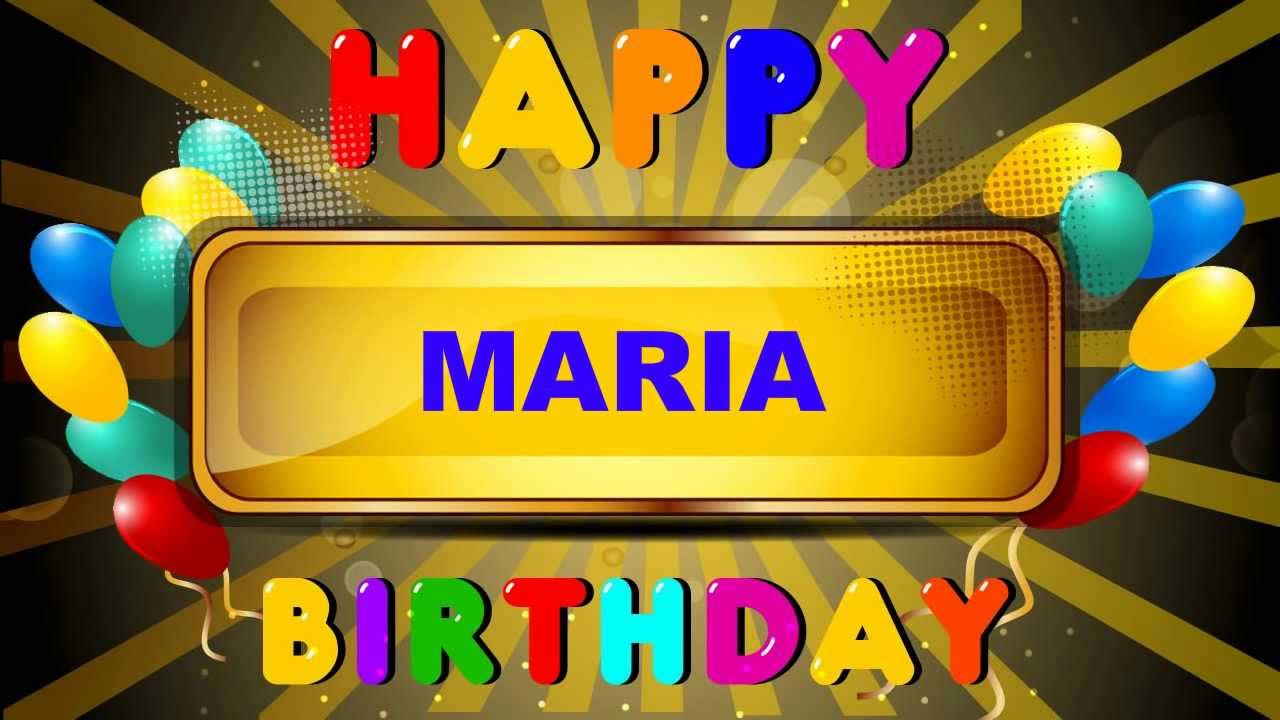 Maria Happy Birthday Cards Happy Birthday Youtube