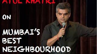 EIC: Atul Khatri on Mumbai's Best Neighbourhood