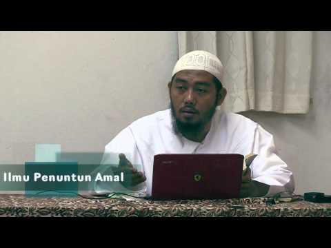 Ilmu Penuntun Amal - Ustaz Abu Fairuz