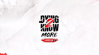 Dying 2 Know: Episode 3.1 preview image
