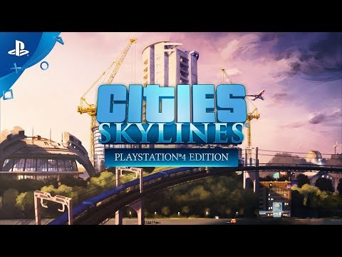 Cities: Skylines - PlayStation®4 Edition Trailer