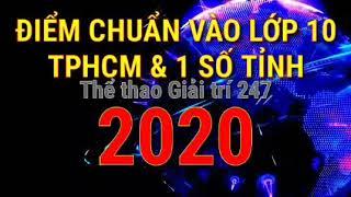 💥 ĐIỂM CHUẨN VÀO LỚP 10 năm 2020 TPHCM & một số tỉnh🔥 Điểm thi vào lớp 10 năm 2020 💖 Tuyển sinh 247