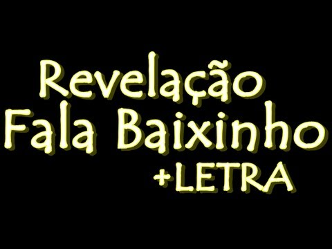 Baixar Revelação - Fala Baixinho +LETRA