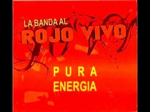 La Banda al Rojo Vivo Pura Enegia...3-Solamente Llame