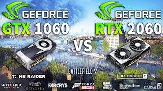 RTX 2060 vs GTX 1060 Test in 10 Games