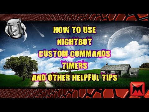 How To Use Nightbot! Custom Commands, Timers and More!