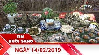 Tin Buổi Sáng - Ngày 14/02/2019 - Tin Tức Mới Nhất