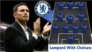 Frank Lampard Starting Line Up With Chelsea 2019