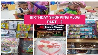 MY SON  BIRTHDAY SHOPPING VLOG PART -   2 / CAKE  ORDER / DECORATION THINGS #162