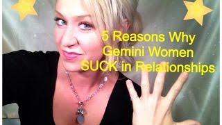 5 Reasons Why Gemini Women SUCK in Relationships