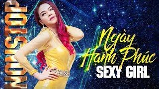 Nhạc Sàn -  Nonstop Sexy Girl Saka Trương Tuyền - Nhạc Trẻ Remix Hay Nhất 2017