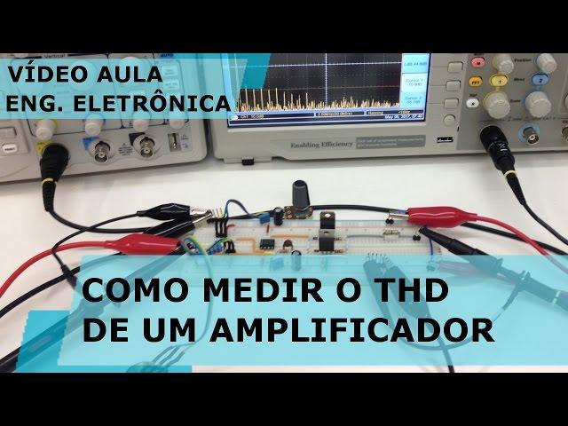 COMO MEDIR O THD DE UM AMPLIFICADOR | Vídeo Aula #168
