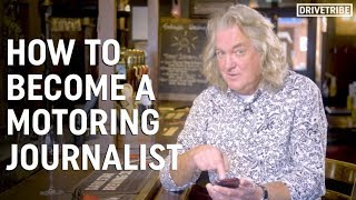 James May explains how to become a motoring journalist