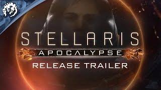Stellaris - Apocalypse Launch Trailer