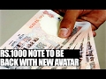 Demonetisation: 1,000 note to be back with new avatar, production underway