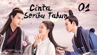 【INDO SUB】Cinta Seribu Tahun 01丨Love of Thousand Years(Zheng Yecheng, Zhao Lusi ,Wang Mengli)