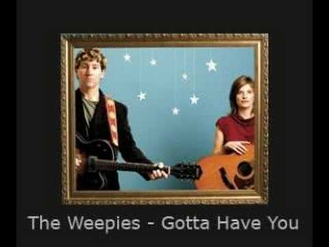 The Weepies - Gotta Have You