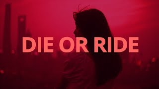 Carsen - Die or Ride // Lyrics