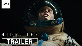 High Life | Official Trailer HD | A24 HD