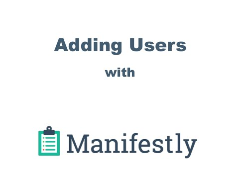 Manifestly: Adding New Users