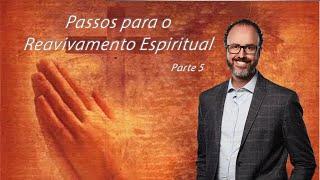 18/05/19 - Passos para o Reavivamento Espiritual - Coração Endurecido - Pr. André Flores