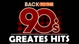 Back To The 90s - 90s Greatest Hits Album - 90s Music Hits - Best Songs Of best hits 90s