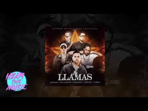 Me Llamas - Bad Bunny, Arcangel, De La Ghetto, El Nene La Amenaza