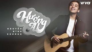 Hương à  - Nguyễn Đình Khương   Audio Lyric   Sing My Song 2018