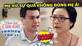 Muôn Kiểu Làm Dâu -Trailer Tập 27 | Phim Mẹ chồng nàng dâu -  Phim Việt Nam Mới Nhất 2019 - Phim HTV