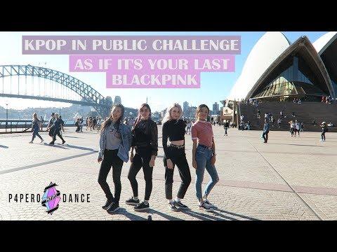 [KPOP IN PUBLIC] AS IF IT'S YOUR LAST - BLACKPINK | P4pero Dance