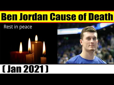 Ben Jordan Cause of Death (Jan 2021) Obituary, Death, Reason