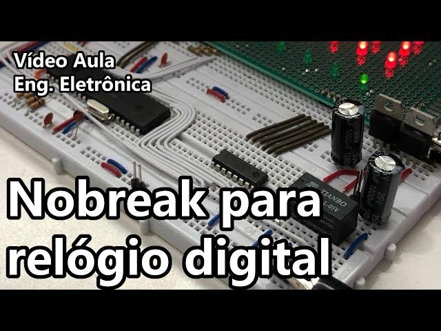 NOBREAK PARA RELÓGIOS DIGITAIS | Vídeo Aula #320