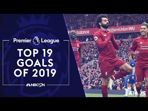Top 19 Premier League goals of 2019 | NBC Sports