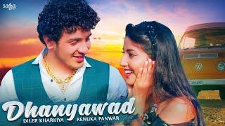 Dhanyawad – Diler Kharkiya – Renuka Panwar Video HD