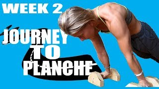 JOURNEY TO PLANCHE - WEEK 2
