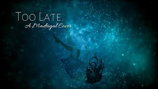 Too Late || Cover