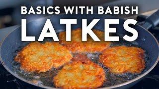 Latkes | Basics with Babish