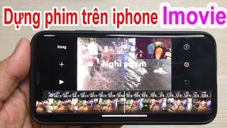 Dựng phim trên iphone bằng ứng dụng imovie để tải lên youtube