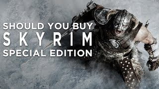 Is it Worth Upgrading to Skyrim Special Edition