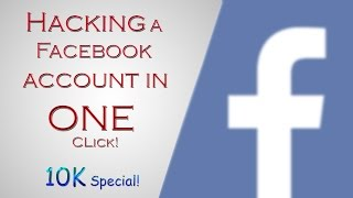 Hacking a Facebook Account in ONE CLICK!