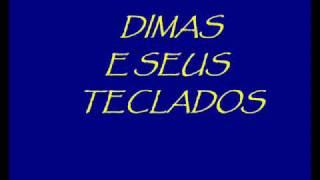 DIMAS E SEUS TECLADOS -MEU CELULAR