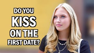Do Girls Kiss Guys On The FIRST Date!?