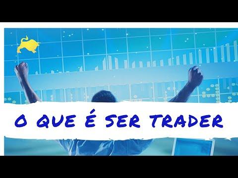 O que é ser Trader ?