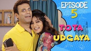 Tota Udgaya Hyderabadi Comedy Web Series | Episode 05 | Aziz Naser, Ashmita, Shehbaaz Khan | Sanjay