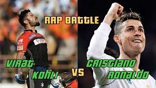 Virat Kohli vs Cristiano Ronaldo   Rap Battle