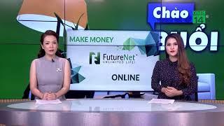 Bộ công thương: Futurenet kinh doanh đa cấp trái phép trên mạng  VTC14