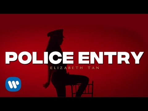 Elizabeth Tan - Police Entry (Official Music Video)