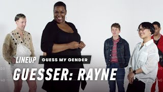 Guess My Gender (Rayne) | Lineup | Cut